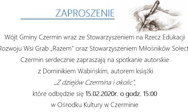 """Spotkanie autorskie zDominikiem Wabińskim autorem książki """"Z dziejów Czermina iokolic"""""""
